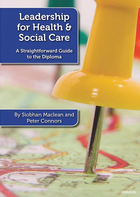 Leadership for Health and Social Care: A Straightforward Guide to the Diploma
